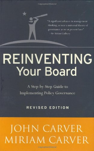 Reinventing Your Board: A Step-by-Step Guide to Implementing Policy Governance - John Carver, Miriam Carver