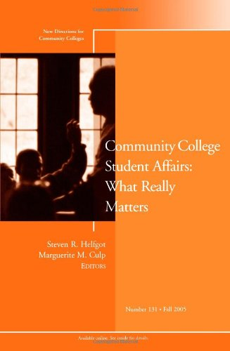 Community College Student Affairs: What Really Matters: New Directions for Community Colleges, No. 131, Fall 2005 (J-B CC Single Issue Commu - Steven R. Helfgot; Marguerite M. Culp