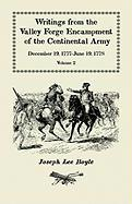 """Writings from the Valley Forge Encampment of the Continental Army: December 19, 1777-June 19, 1778, Volume 2, """"Winter in This Starved Country"""""""