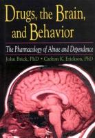 Drugs, the Brain, and Behavior: The Pharmacology of Abuse and Dependence