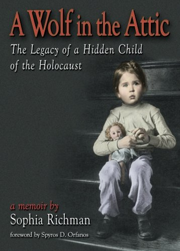 A Wolf in the Attic: The Legacy of a Hidden Child of the Holocaust - Sophia Richman