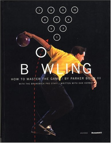 Bowling: How to Master the Game - Parker Bohn III