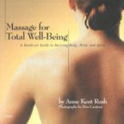 Massage for Total Well-Being: Massage and Meditation for the Seven Centers of Health
