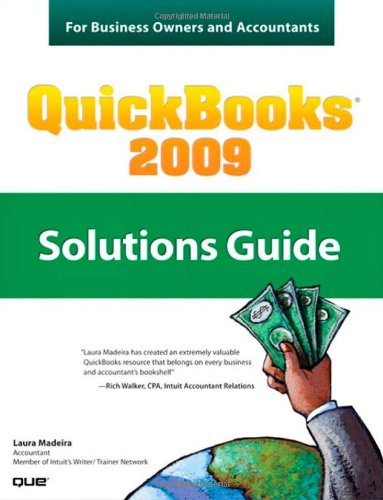 QuickBooks 2009 Solutions Guide for Business Owners and Accountants - Laura Madeira