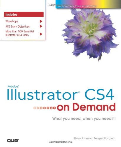 Adobe Illustrator CS4 on Demand - Steve Johnson; Steve Perspection Inc.