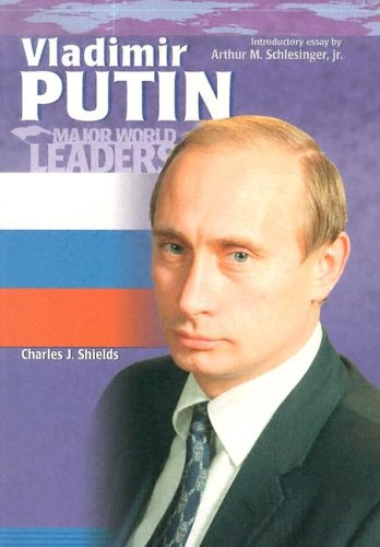 Vladimir Putin (Major World Leaders) - Charles J. Shields