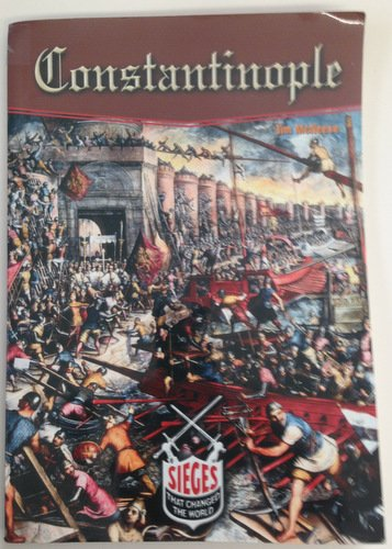 Constantinople (Sieges That Changed the World) - Tim McNeese