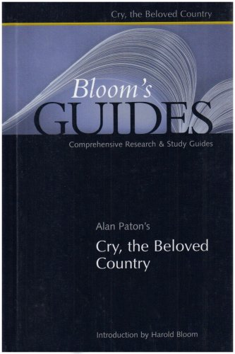 Cry, the Beloved Country (Bloom's Guides) - Alan Paton