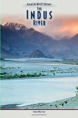 The Indus River (Rivers in World History) - Shane Mountjoy
