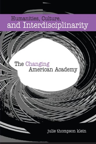 Humanities, Culture, And Interdisciplinarity: The Changing American Academy - Julie Thompson Klein