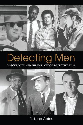 Detecting Men: Masculinity And the Hollywood Detective Film (Suny Series, Cultural Studies in Cinema/Video) - Philippa Gates