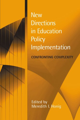 New Directions in Education Policy Implementation: Confronting Complexity - Meredith I. Honig