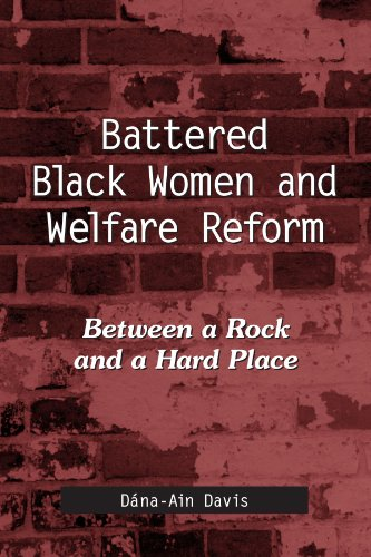 Battered Black Women And Welfare Reform: Between a Rock And a Hard Place (Suny Series in African American Studies) - Dana-ain Davis
