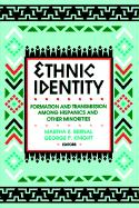 Ethnic Identity: Formation and Transmission Among Hispanics and Other Minorities