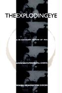 Exploding Eye: A Re-Visionary History of 1960s American Experimental Cinema