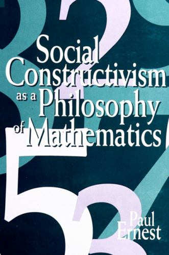 Social Constructivism as a Philosophy of Mathematics - Paul A. Ernest