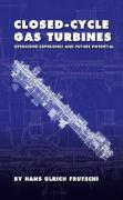 Closed-Cycle Gas Turbines: Operating Experience and Future Potential