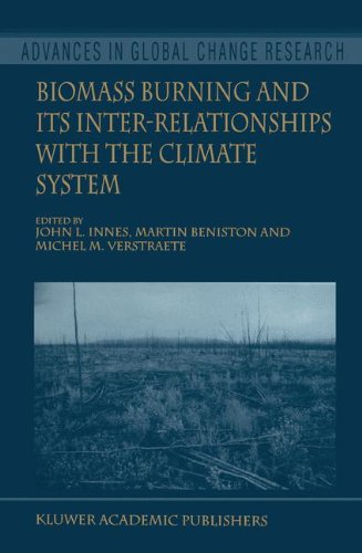 Biomass Burning and Its Inter-Relationships with the Climate (ADVANCES IN GLOBAL CHANGE RESEARCH Volume 3) - John L. Innes; Martin Beniston; Michel M. Verstraete