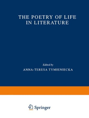 The Poetry of Life in Literature (Analecta Husserliana) - Anna-Teresa Tymieniecka