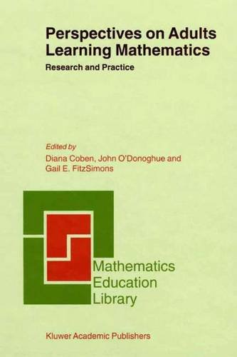 Perspectives on Adults Learning Mathematics: Research and Practice (Mathematics Education Library) - D. Coben; J. O'Donoghue; Gail E. FitzSimons