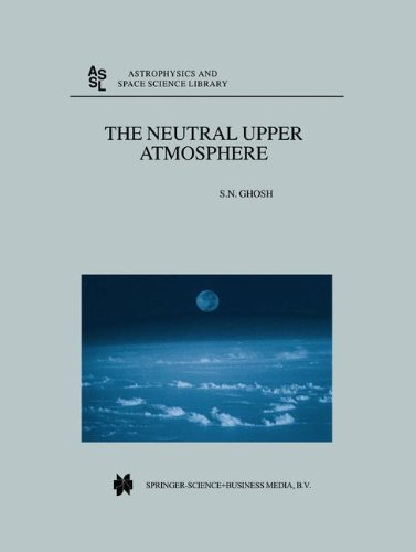 The Neutral Upper Atmosphere (Astrophysics and Space Science Library) - S.N. Ghosh