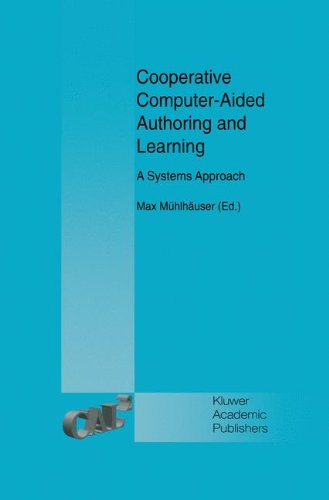 Cooperative Computer-Aided Authoring and Learning: A Systems Approach - Max M?hlh?user