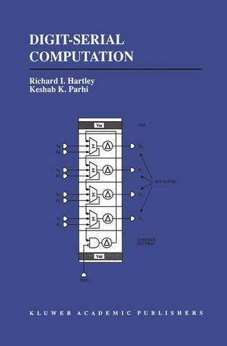 Digit-Serial Computation (The Springer International Series in Engineering and Computer Science) - Richard Hartley; Keshab Parhi