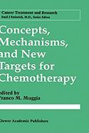 Concepts, Mechanisms, and New Targets for Chemotherapy