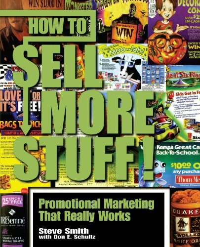 How to Sell More Stuff!: Promotional Marketing That Really Works - Smith, Steve; Schultz, Don E.