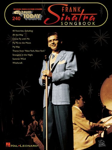 Frank Sinatra Songbook (EZ Play Today for Organs, Pianos,  &  Electronic Keyboards, Vol. 240) - Frank Sinatra