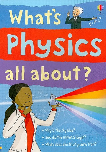 What's Physics All About? (Science Stories) - Kate Davies