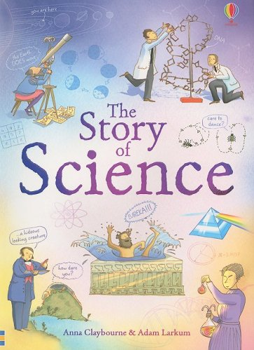 The Story of Science: Internet Referenced - Anna Claybourne