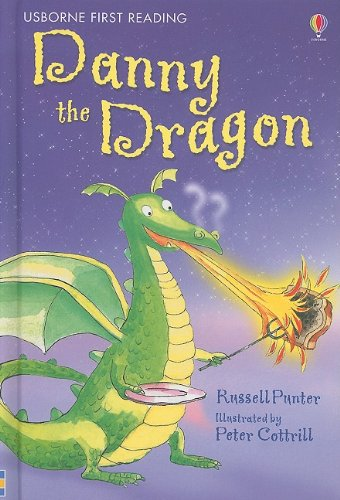 Danny the Dragon (Usborne First Reading, Level 3) - Russell Punter