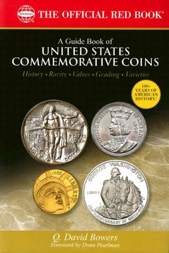 A Guide Book of United States Commemorative Coins: History-rarity-values-grading-varieties (The Official Red Book) - Q. David Bowers