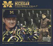University of Michigan Football Vault: The History of the Wolverines [With Various Memorabilia]