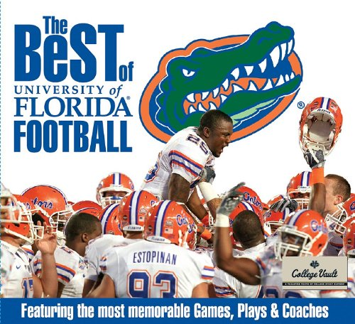 The Best of University of Florida Football - Whitman Publishing Whitman Publishing