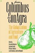 From Columbus to Conagra: The Globalization of Agriculture and Food