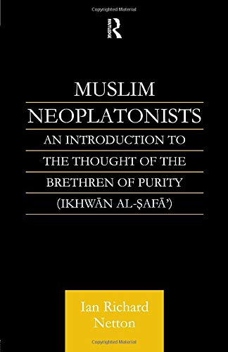 Muslim Neoplatonists: An Introduction to the Thought of the Brethren of Purity - Netton, Ian Richard