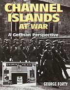 Channel Islands at War: A German Perspective
