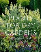 Plants for Dry Gardens: Beating the Drought