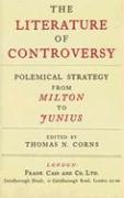 The Literature of Controversy: Polemical Strategy from Milton to Junius