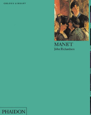 Manet: Colour Library (Phaidon Colour Library) - John Richardson