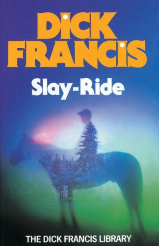 Slay Ride (Francis Thriller) - Dick Francis