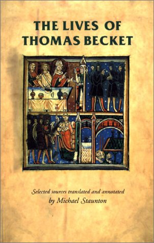 The lives of Thomas Becket (Manchester Medieval Sources MUP) - Michael Staunton