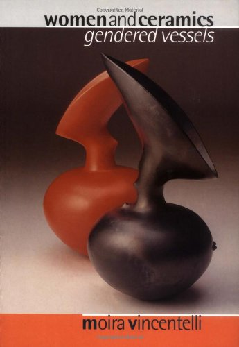 Women and Ceramics: Gendered Vessels (Studies in Design) - Moira Vincentelli