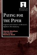 Paying for the Piper: Capital and Labour in Britain's Offshore Oil Industry