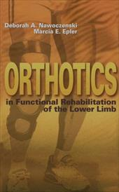 Orthotics in Functional Rehabilitation of the Lower Limb