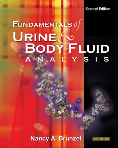 Fundamentals of Urine  &  Body Fluid Analysis, 2e - Nancy A. Brunzel MS CLS(NCA)