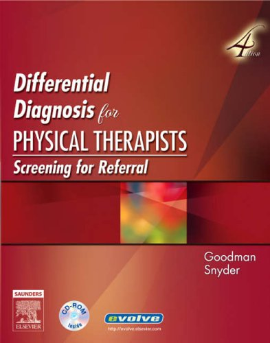 Differential Diagnosis for Physical Therapists: Screening for Referral, 4e (Differential Diagnosis In Physical Therapy) - Catherine C. Goodman MBA  PT  CBP, Teresa Kelly Snyder MN  RN  OCN  CS