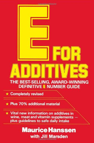 New E for Additives: The Completely Revised Bestselling E Number  Guide - Maurice Hanssen